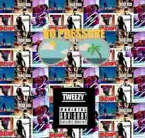 Tweezy - No Pressure ft. KingCapricorn TD